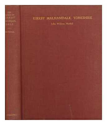 The parish of Kirkby Malhamdale, etc. [With plates, including portraits and...