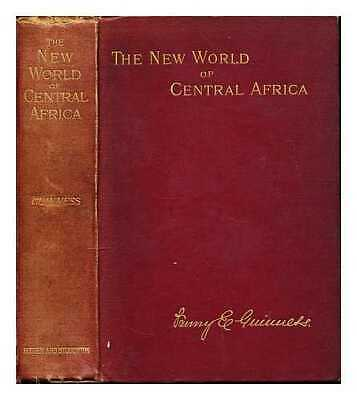The new world of Central Africa: with a history of the first Christian...