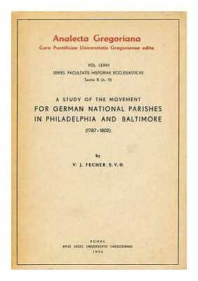 A study of the movement for German national parishes in Philadelphia and...