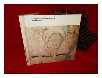 The Great Pharaoh Ramses II and His Time: an Exhibition of Antiquities from...
