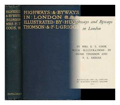 Highways and Byways in London / by Mrs. E. T. Cook; with illustrations by...