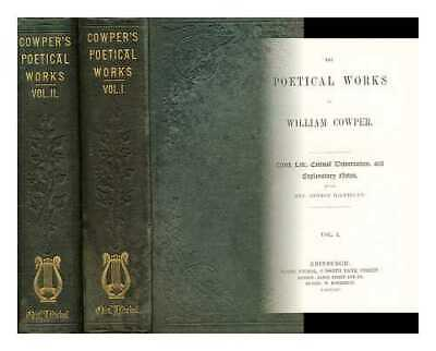 The poetical works of William Cowper with the life, critical dissertation,...