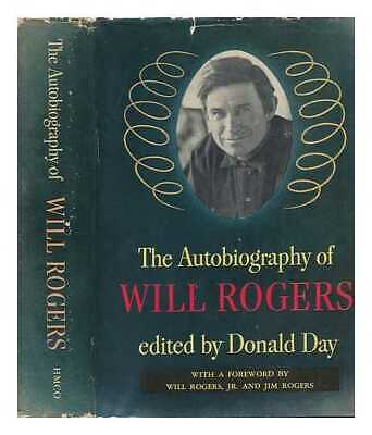 The Autobiography of Will Rogers: Selected and Edited by Donald Day with a...