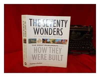 The seventy wonders of the ancient world: the great monuments and how they...