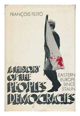 A History of the People's Democracies: Eastern Europe Since Stalin /...