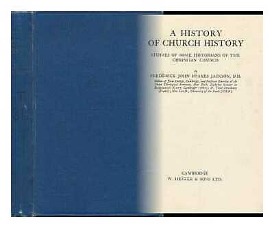A History of Church History: Studies of Some Historians of the Christian...