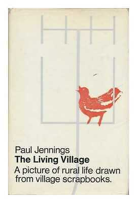 The Living Village: a Report on Rural Life in England and Wales, Based on...