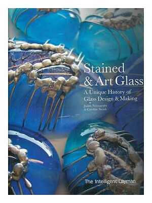 The Intelligent Layman's stained & art glass: a unique history of glass...