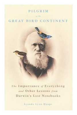 Pilgrim on the great bird continent: the importance of everything and other...