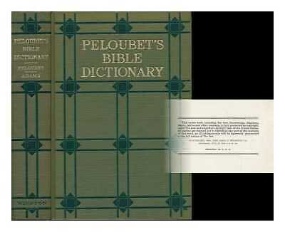 Peloubet's Bible Dictionary, Based Upon the Foundation Laid by William Smith;...