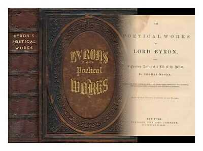 The poetical works of Lord Byron with explanatory notes and a life of the...