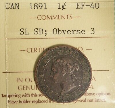 1891 Canada Large Cent - SL SD; OBV#3 - ICCS EF-40  Serial #X0Q 105