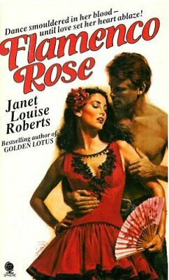 Flamenco Rose By Janet Louise Roberts