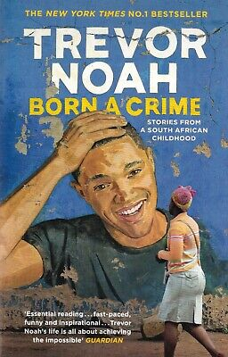 Born A Crime: Stories from a South African Child by Trevor Noah (Paperback) Book