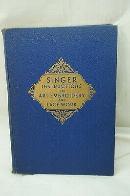 SINGER INSTRUCTIONS ART EMBROIDERY LACE WORK SEWING MACHINE 1937 7th EDITION