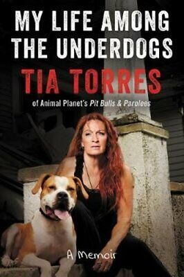 My Life Among the Underdogs A Memoir by Tia Torres 9780062419798 | Brand New