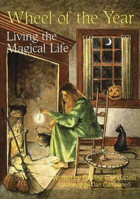 Wheel of the Year Living the Magickal Life by Pauline Campanelli 9780875420912