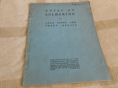 Notes On Soldering Of Lead Pipes And Sheet Metals By W.r. Lewis 1939