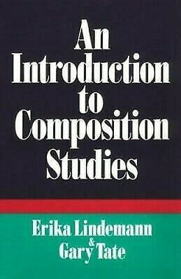 An Introduction to Composition Studies by Lindemann, Erika C