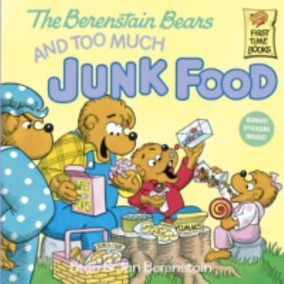The Berenstain Bears and Too Much Junk Food by Stan Berenstain, Jan Berenstain