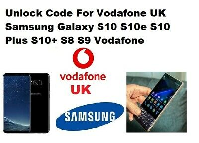 Unlock Code For Vodafone UK Samsung Galaxy S10 S10e S10 Plus S10+ S8 S9 Vodafone