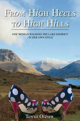 From High Heels to High Hills: One Woman Walking the Lake District - in Her Own