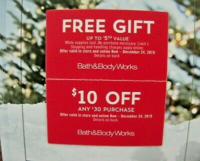 Bath & Body Works A Gift and $10 Off $30 Coupons exp. 12/24/2019 In-Store Online