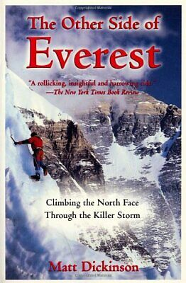 The Other Side of Everest: Climbing the North Face Through... by Dickinson, Matt