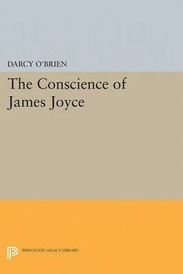 The Conscience of James Joyce by O'Brien, Darcy (Paperback book, 2015)
