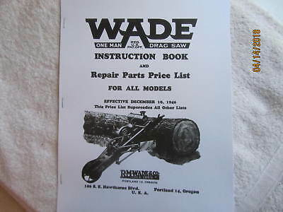 1946 R M  Wade Drag Saw Gas Engine  Instruction/Parts  Manual