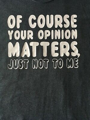 Opinion Matters Sarcastic Adult Rude Cool Graphic Gift Idea Humor Funny TShirt