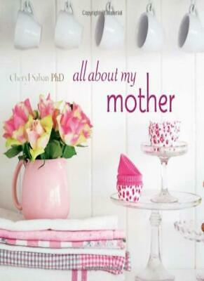 All About My Mother By Cheryl Saban
