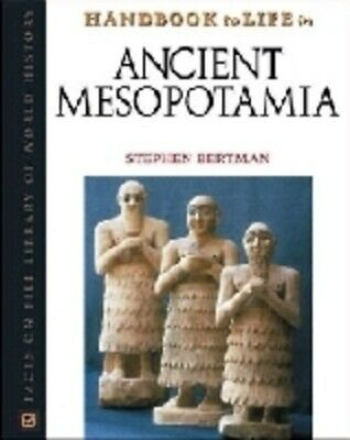 Facts on File library of world history: Handbook to life in ancient Mesopotamia