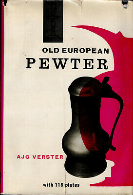Old European Pewter, 1958, HB in DJ, by A.J.G. Verster- great b&w photos
