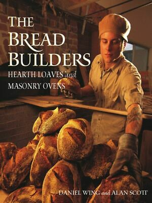 The Bread Builders: Hearth Loaves and Masonry Ovens - electronic book