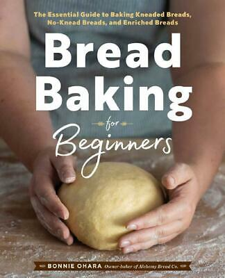 Bread Baking for Beginners: The Essential Guide to Baking- electronic book