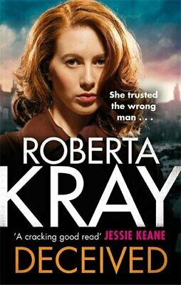 Deceived: THE BRAND NEW NOVEL. No one knows crime like Kray. by Kray, Roberta