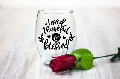 10 Valentines dayLoved Thankful & Blessed  vinyl Decal Stickers wine glass
