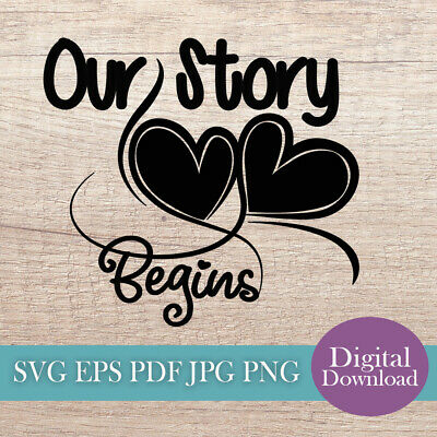 Our Story Begins 2 Heart Svg Cut File Digital Download Stencil Tracing Art Craft