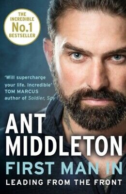 First Man in Leading From The Front by Ant Middleton (2019, Paperback)