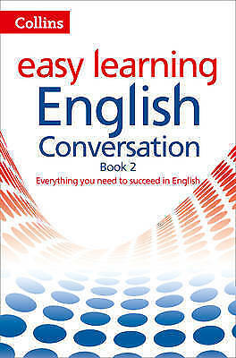 Easy Learning English Conversation: Book 2 (Collins Easy Learning English) by...