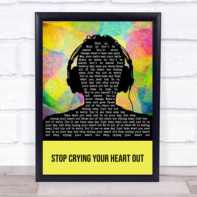 Stop Crying Your Heart Out Script Heart Song Lyric Quote Print