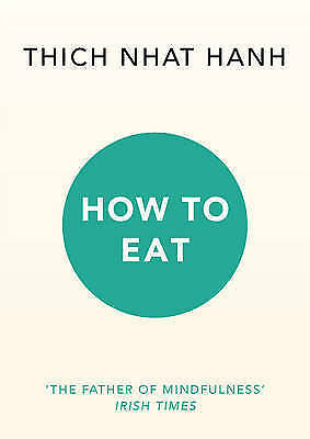 How to Eat by Thich Nhat Hanh (Paperback, 2016)