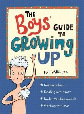 The Boys' Guide to Growing Up by Phil Wilkinson (Paperback, 2017)