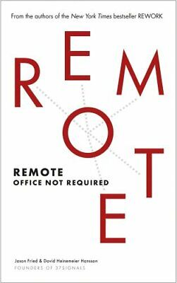 Remote: Office Not Required by Hansson, David Heinemeier Book The Cheap Fast