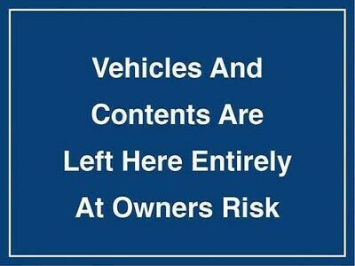 All Vehicles And Contents Left At Owners Risk Foamex Sign Size 400 x 300 x 2mm