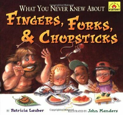 What You Never Knew about Fingers, Forks & Chops... by Lauber, Patricia Hardback