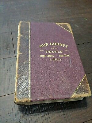 1897 - Our County And It's People: Tioga County New York -ILLUSTRATED ENGRAVINGS
