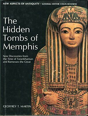 The Hidden Tombs of Memphis: New Discoveries... by Martin, Geoffrey Tho Hardback