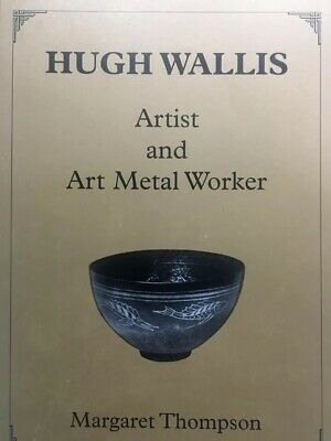 HUGH WALLIS Artist And Art Metal Worker Book by Margaret Thompson Arts & Crafts